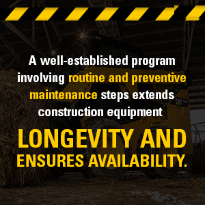 A well-established program involving routine and preventive maintenance steps extends construction equipment longevity and ensures availability.