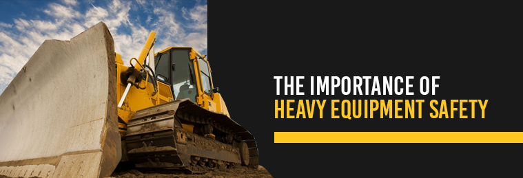 The Importance of Heavy Equipment Safety