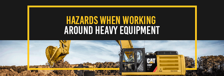 Hazards When Working Around Heavy Equipment