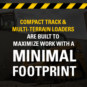 Compact track & multi-terrain loaders are built to maximize work with a minimal footprint.