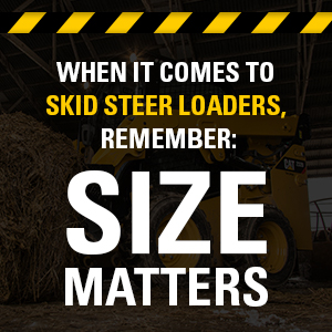 When it comes to skid steer loaders, remember: size matters.